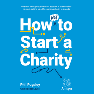 How NOT to Start A Charity